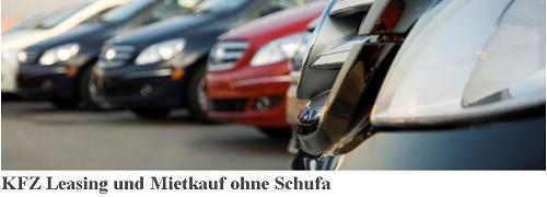 Günstiges Auto-Leasing / PKW / KFZ und Mietkauf ohne Schufa, keine Einkommensnachweise und Bonitätsprüfung nötig